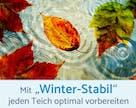 """Mit """"Winter-Stabil"""" jeden Teich optimal"""