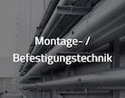 Montage- / Besfestigungstechnik