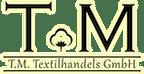 Logo von T.M. Textilhandels GmbH
