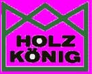 Logo von Holz-König Ernst König OHG